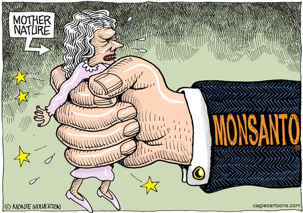Monsanto squeezes life out of Mother Nature